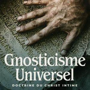 Gnosticisme universel - Doctrine du Christ intime